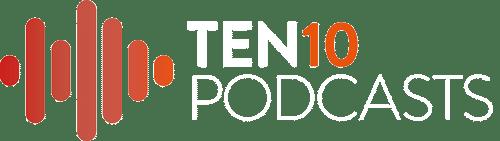 TEN10 Podcasts
